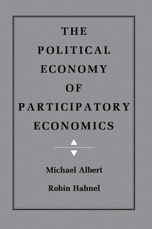 The Political Economy of Participatory Economics