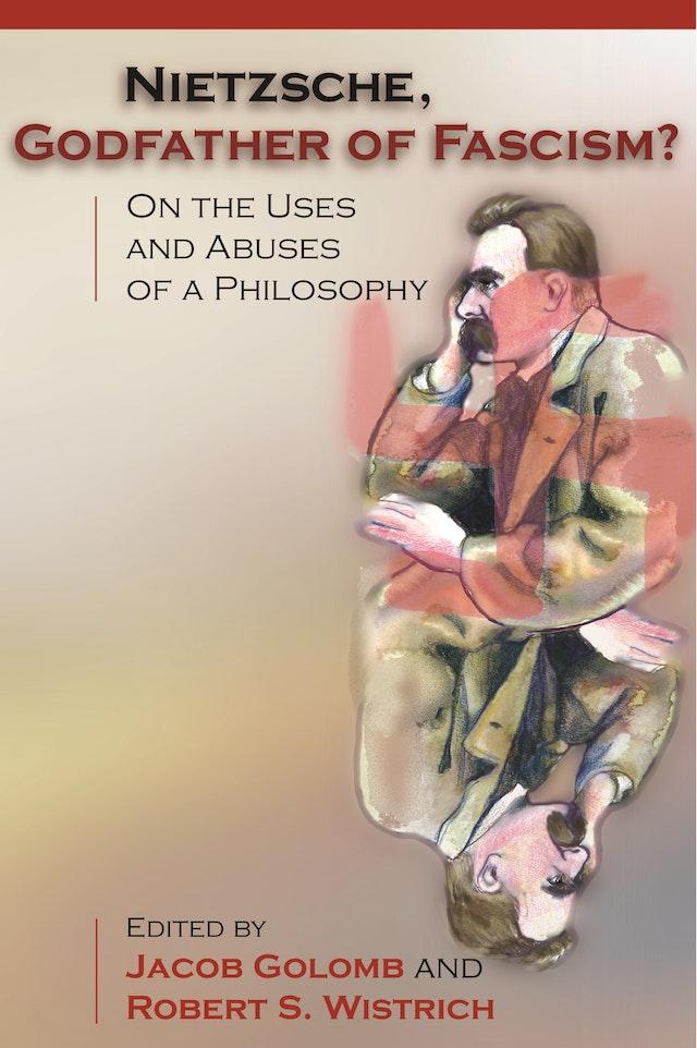 Nietzsche, Godfather of Fascism?