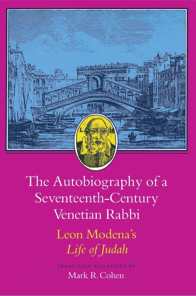 The Autobiography of a Seventeenth-Century Venetian Rabbi