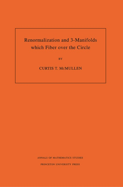 Renormalization and 3-Manifolds Which Fiber over the Circle (AM-142), Volume 142