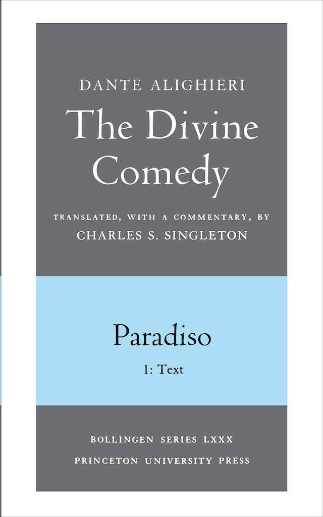 The Divine Comedy, III. Paradiso, Vol. III. Part 1