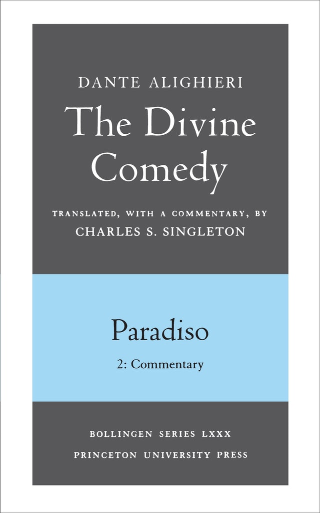 The Divine Comedy, III. Paradiso, Vol. III. Part 2