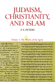 Judaism, Christianity, and Islam: The Classical Texts and Their Interpretation, Volume III