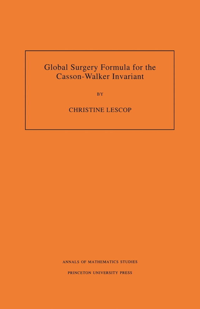Global Surgery Formula for the Casson-Walker Invariant. (AM-140), Volume 140