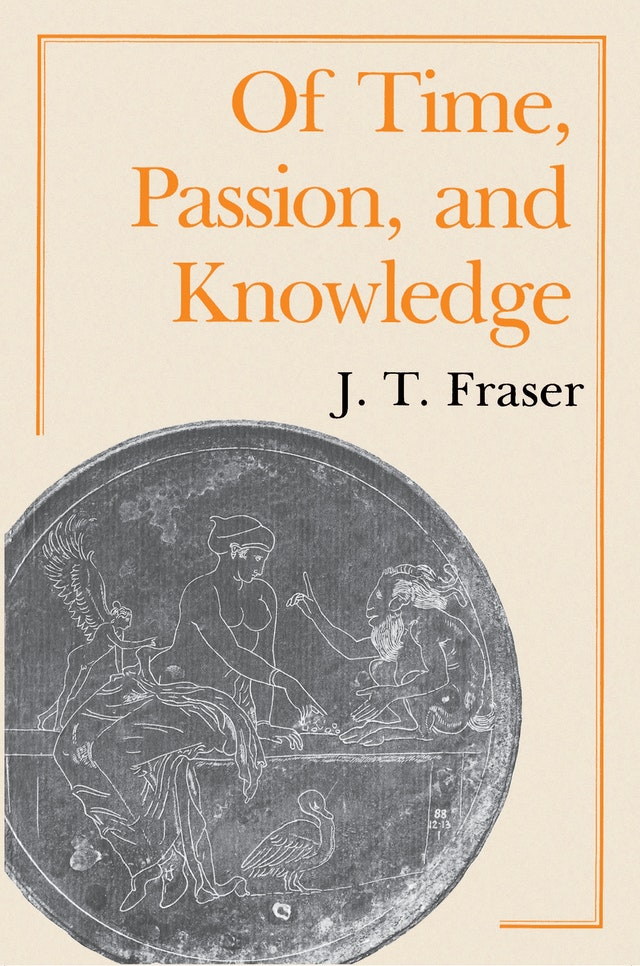 Of Time, Passion, and Knowledge