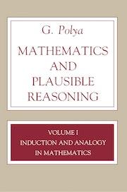Mathematics and Plausible Reasoning, Volume 1
