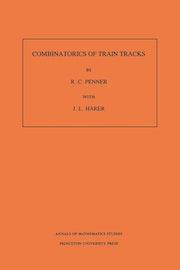 Combinatorics of Train Tracks. (AM-125), Volume 125