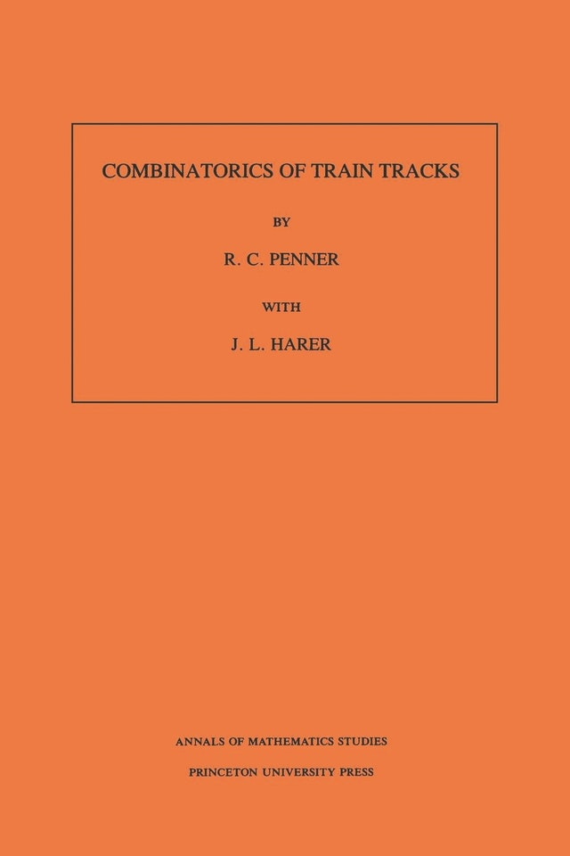Combinatorics of Train Tracks. (AM-125), Volume 125