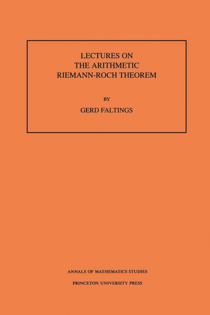 Lectures on the Arithmetic Riemann-Roch Theorem. (AM-127), Volume 127