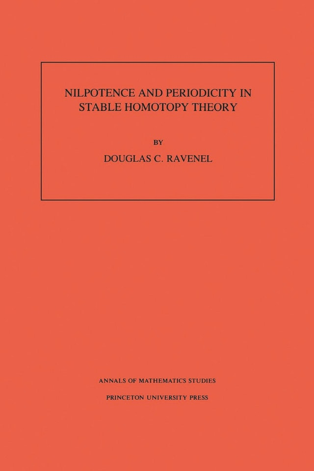 Nilpotence and Periodicity in Stable Homotopy Theory. (AM-128), Volume 128