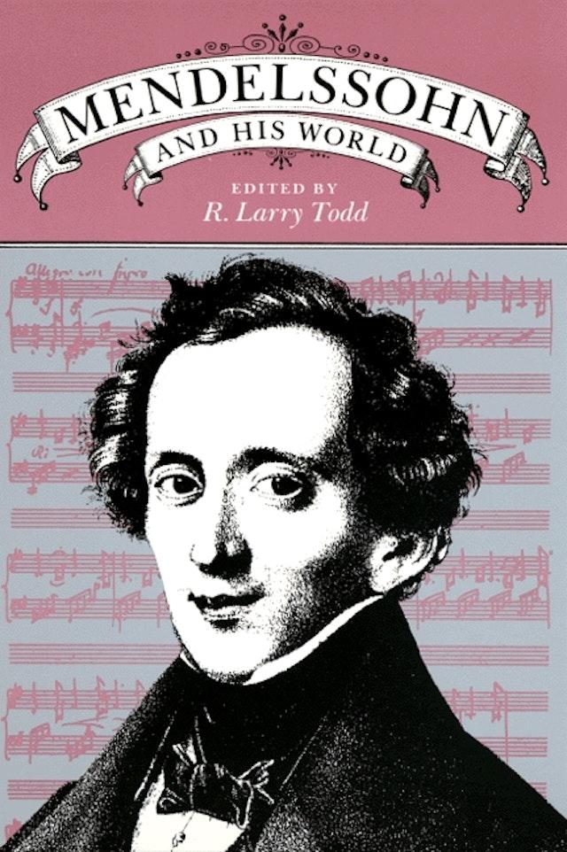 Mendelssohn and His World