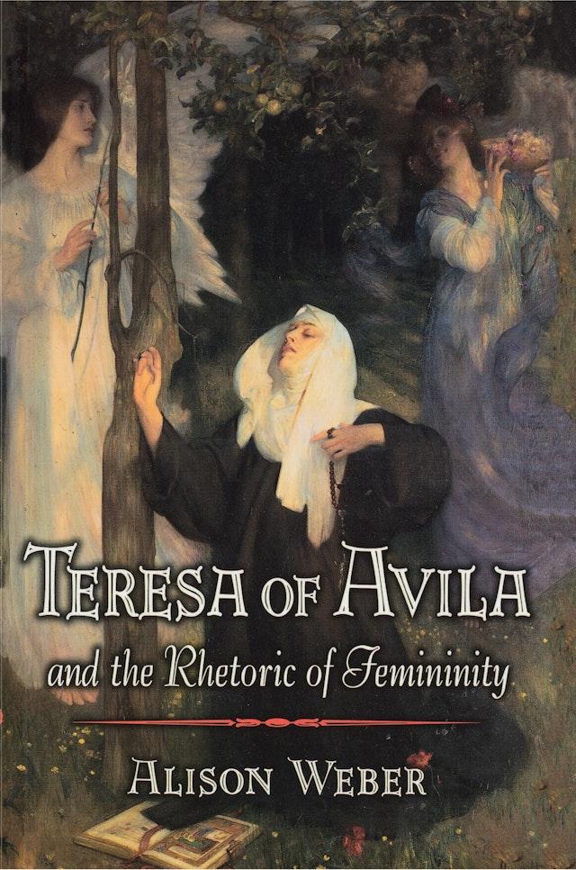 Teresa of Avila and the Rhetoric of Femininity