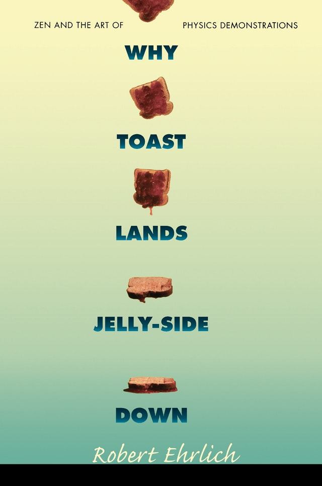 Why Toast Lands Jelly-Side Down