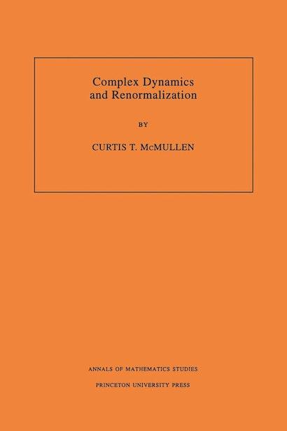 Complex Dynamics and Renormalization (AM-135), Volume 135