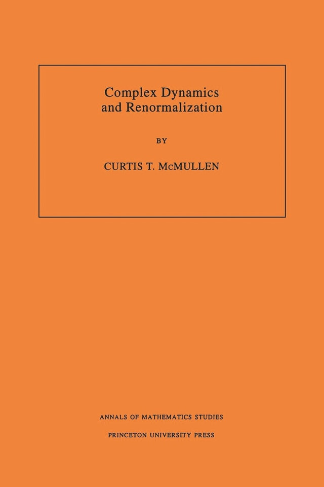 Complex Dynamics and Renormalization (AM-135), Volume 135