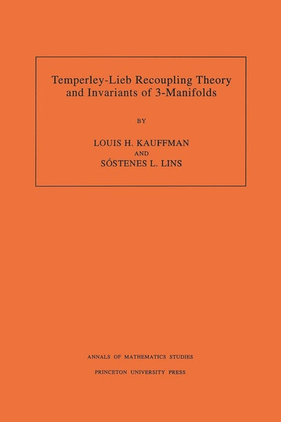 Temperley-Lieb Recoupling Theory and Invariants of 3-Manifolds (AM-134), Volume 134