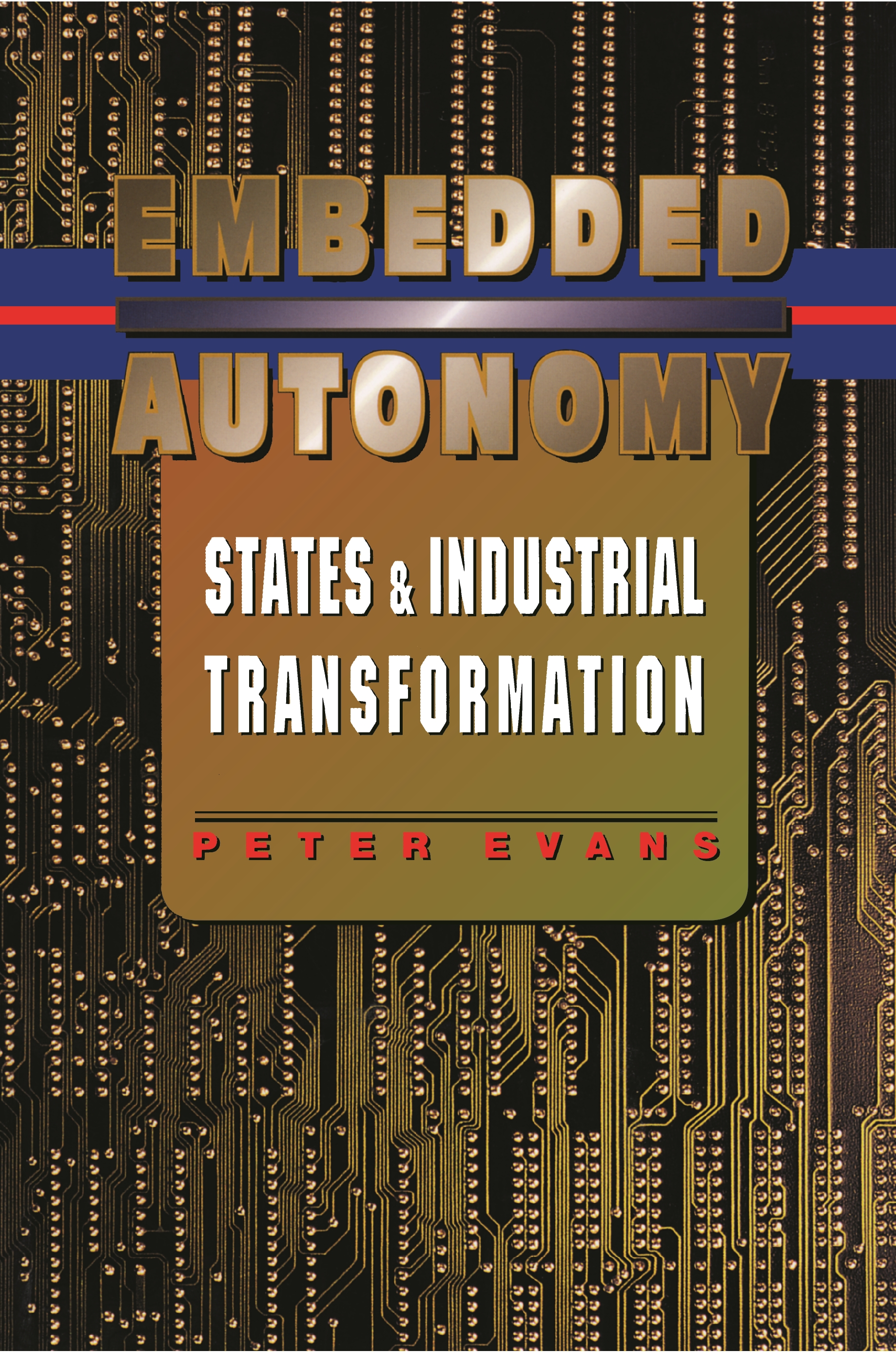 Embedded Autonomy States and Industrial Transformation