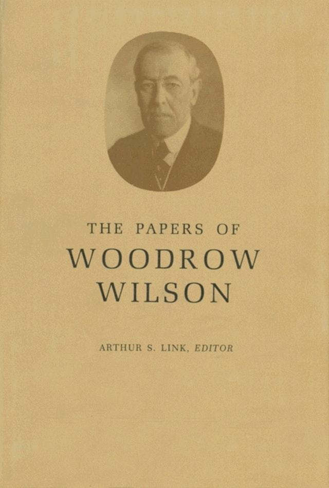 The Papers of Woodrow Wilson, Volume 37