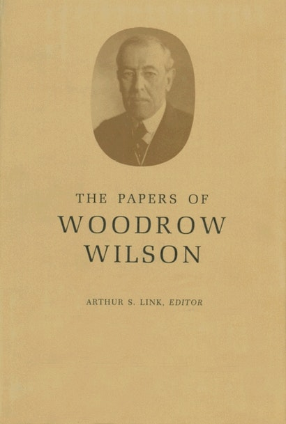 The Papers of Woodrow Wilson, Volume 55
