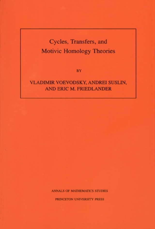 Cycles, Transfers, and Motivic Homology Theories. (AM-143), Volume 143