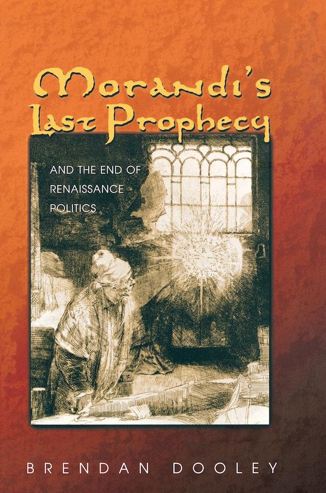Morandi's Last Prophecy and the End of Renaissance Politics