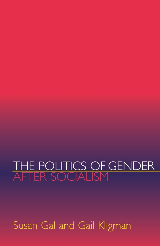 The Politics of Gender after Socialism