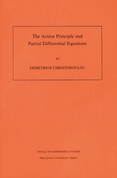 The Action Principle and Partial Differential Equations. (AM-146), Volume 146