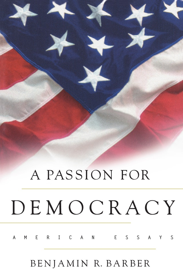 A Passion for Democracy