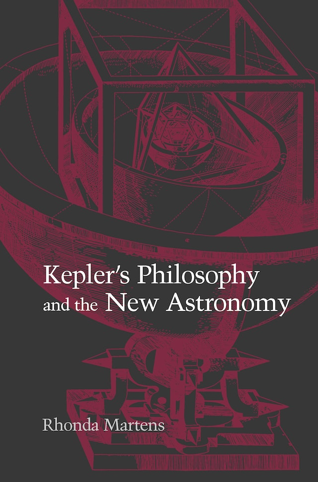Kepler's Philosophy and the New Astronomy