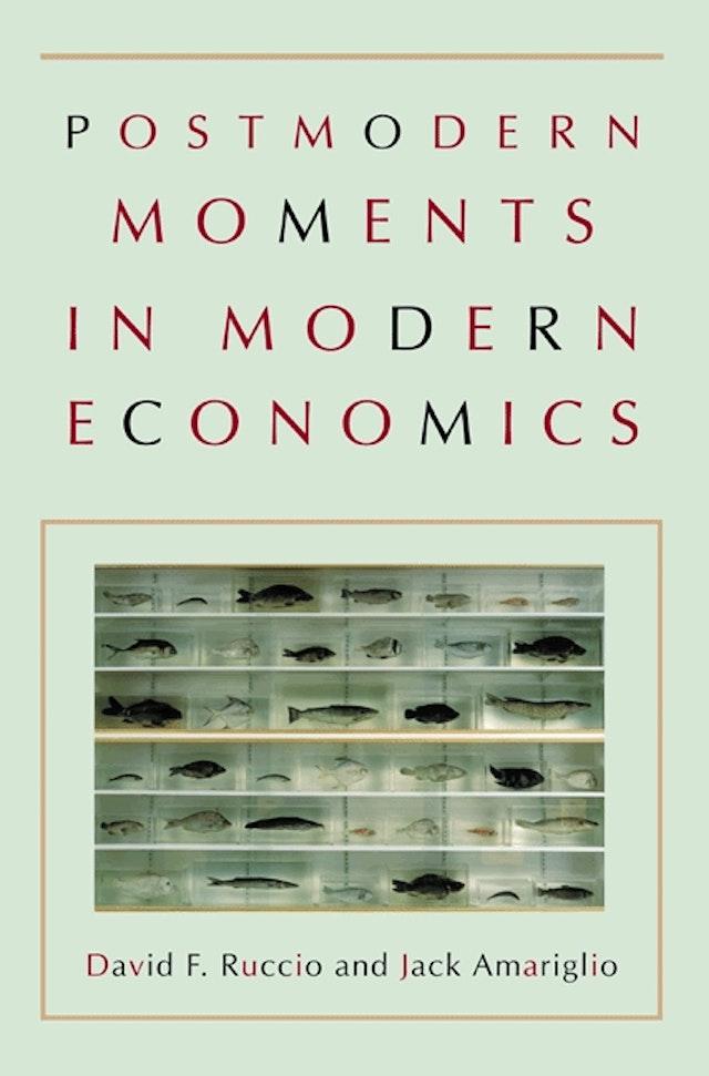 Postmodern Moments in Modern Economics