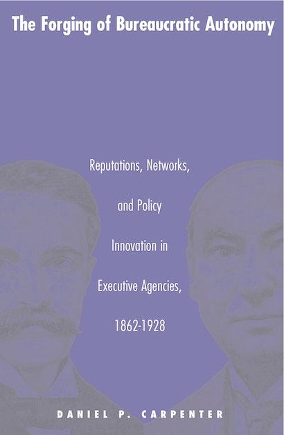 The Forging of Bureaucratic Autonomy