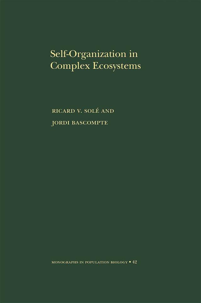 Self-Organization in Complex Ecosystems. (MPB-42)