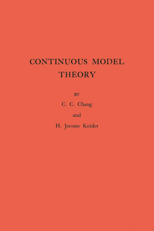 Continuous Model Theory. (AM-58), Volume 58