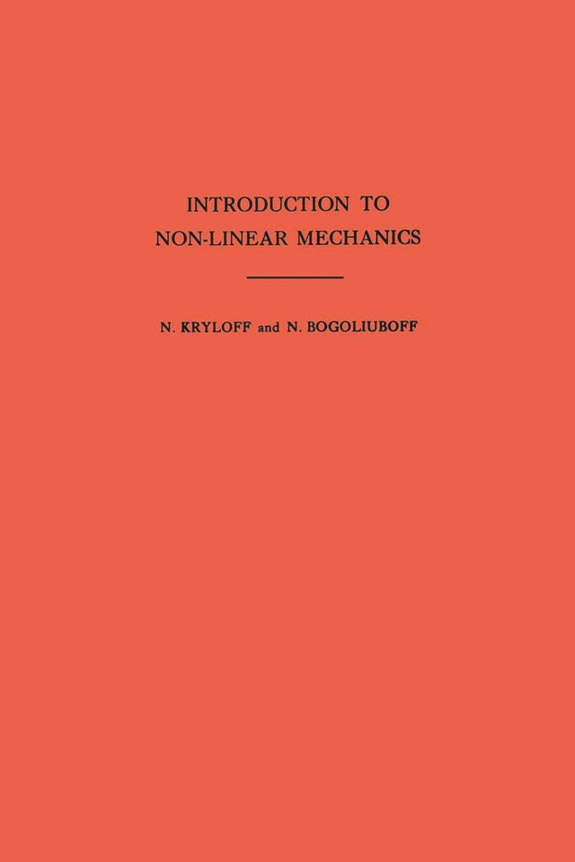 Introduction to Non-Linear Mechanics. (AM-11), Volume 11