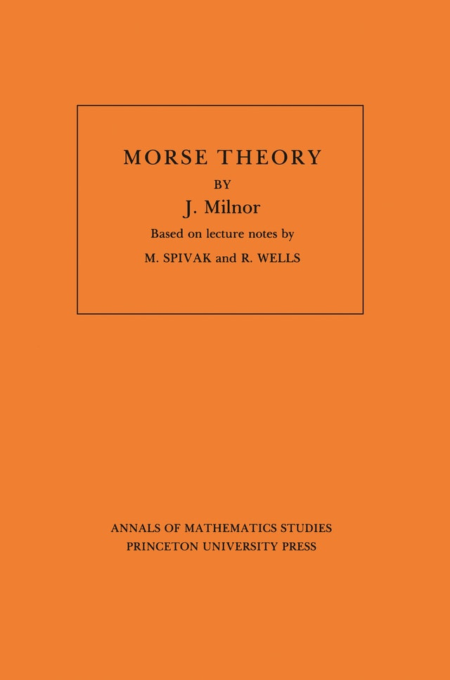 Morse Theory. (AM-51), Volume 51