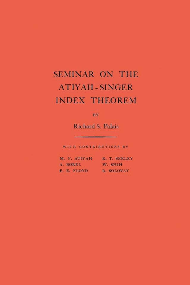 Seminar on Atiyah-Singer Index Theorem. (AM-57), Volume 57