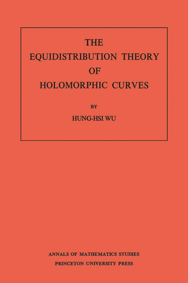 The Equidistribution Theory of Holomorphic Curves. (AM-64), Volume 64