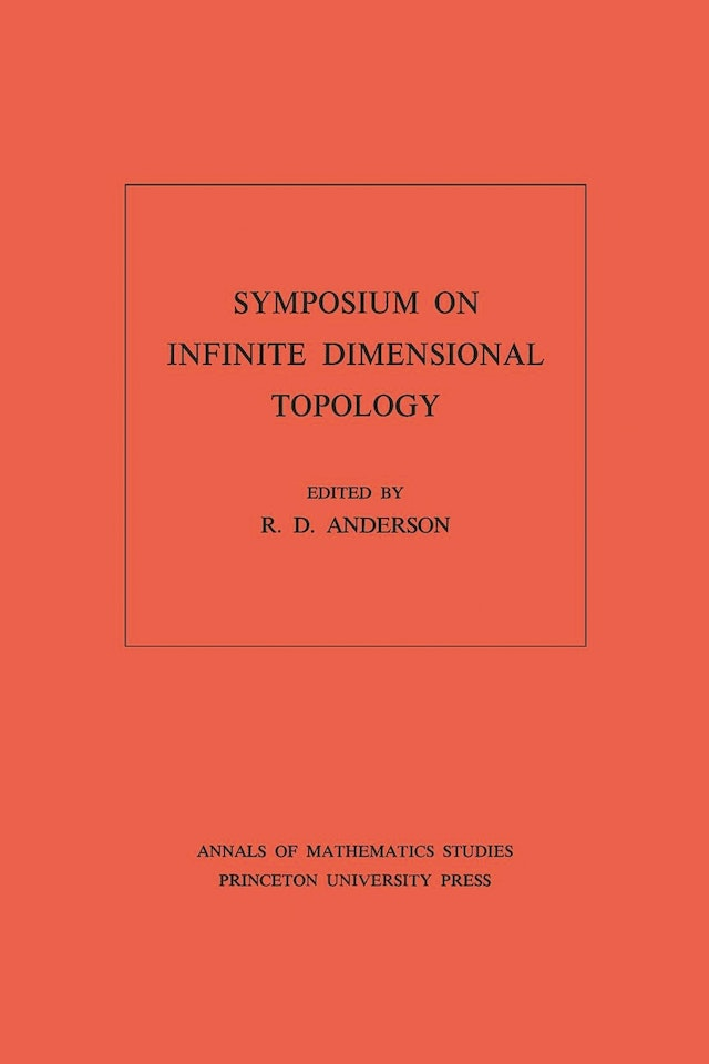 Symposium on Infinite Dimensional Topology. (AM-69), Volume 69