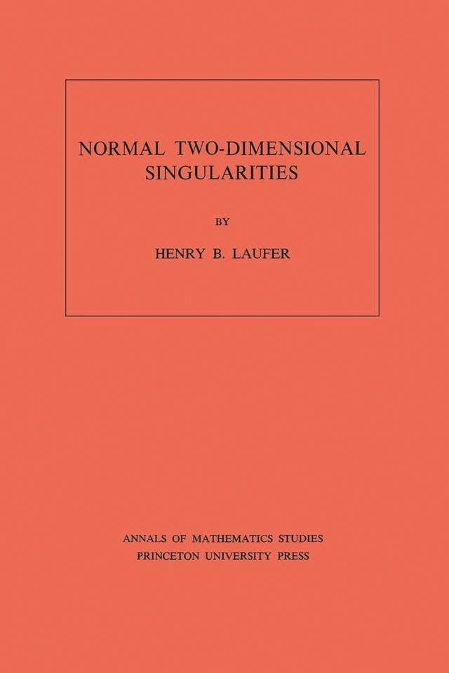 Normal Two-Dimensional Singularities. (AM-71), Volume 71