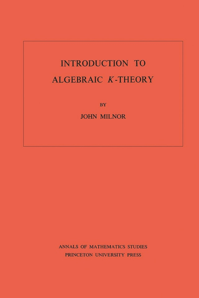 Introduction to Algebraic K-Theory. (AM-72), Volume 72
