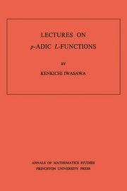 Lectures on P-Adic L-Functions. (AM-74), Volume 74