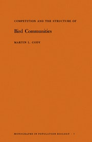 Competition and the Structure of Bird Communities. (MPB-7), Volume 7