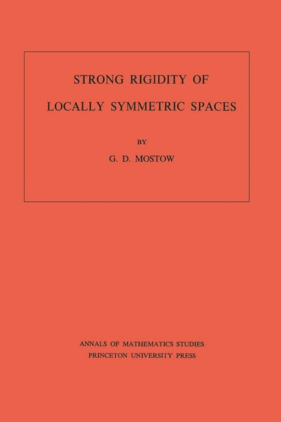 Strong Rigidity of Locally Symmetric Spaces. (AM-78), Volume 78