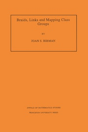 Braids, Links, and Mapping Class Groups. (AM-82), Volume 82