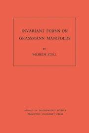 Invariant Forms on Grassmann Manifolds. (AM-89), Volume 89