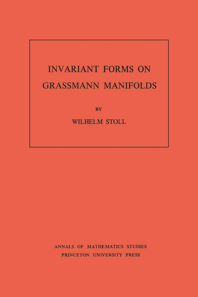 Invariant Forms on Grassmann Manifolds. (AM-89), Volume 89