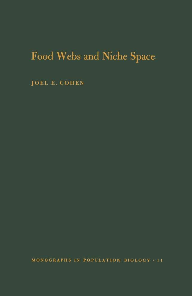 Food Webs and Niche Space. (MPB-11), Volume 11