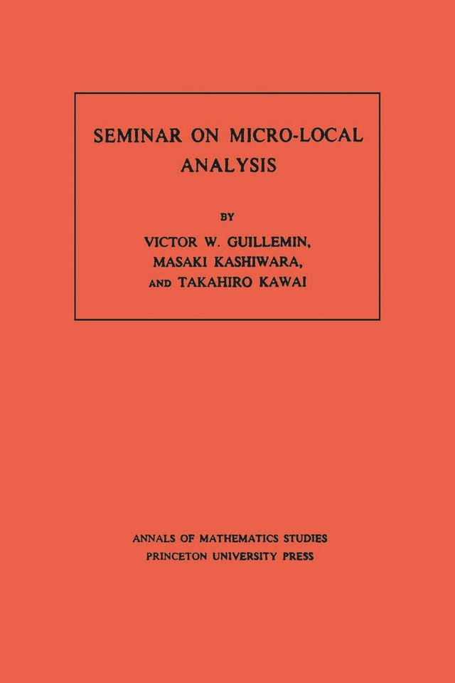 Seminar on Micro-Local Analysis. (AM-93), Volume 93