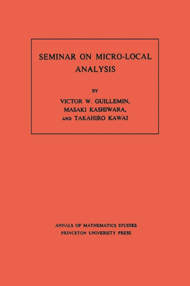 Seminar on Micro-Local Analysis. (AM-93), Volume 93