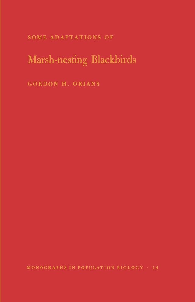 Some Adaptations of Marsh-Nesting Blackbirds. (MPB-14), Volume 14